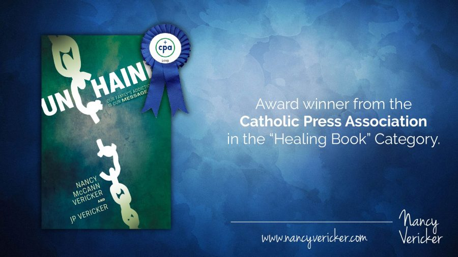 The Catholic Press Association honors Unchained: Our Family's Addiction Mess is Our Message