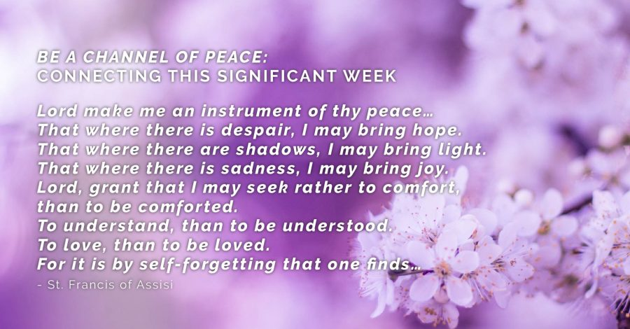 BE A CHANNEL OF PEACE:  CONNECTING THIS SIGNIFICANT WEEK – THURSDAY THOUGHT