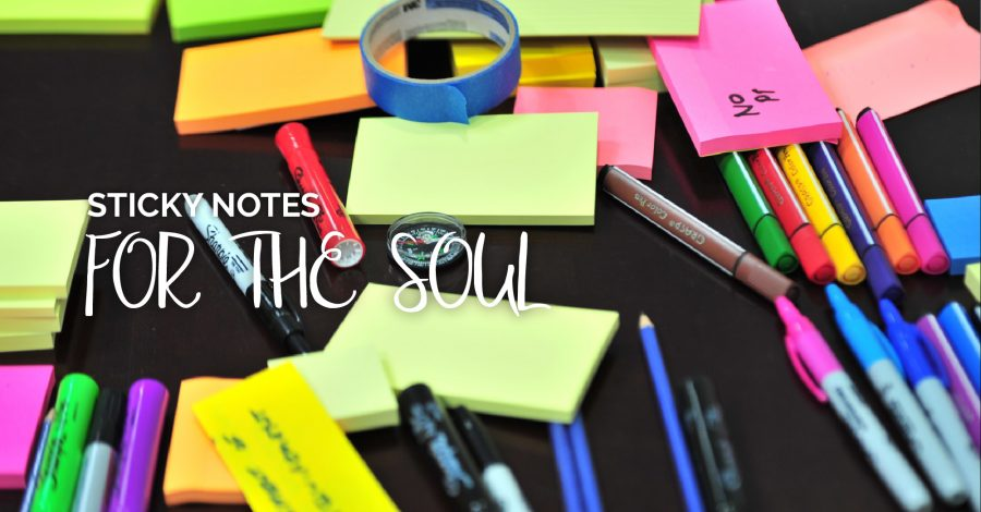 STICKY NOTES FOR THE SOUL- RANDOM INSPIRING QUOTES