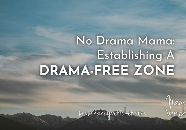 No Drama Mama: Establishing A Drama-Free  Zone