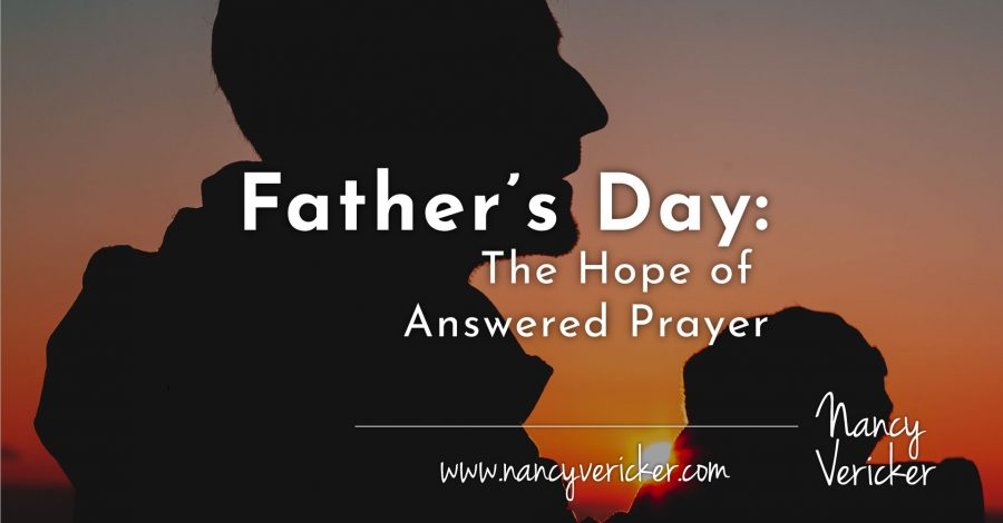 Father's Day: The Hope of Answered Prayer