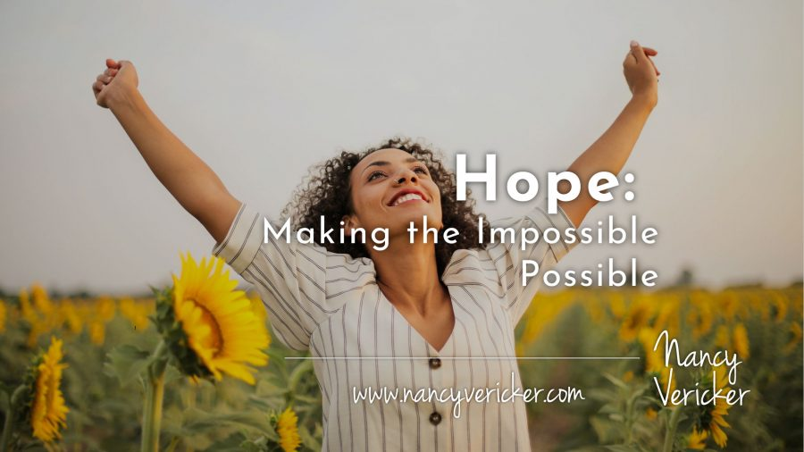 Hope: Making the Impossible Possible