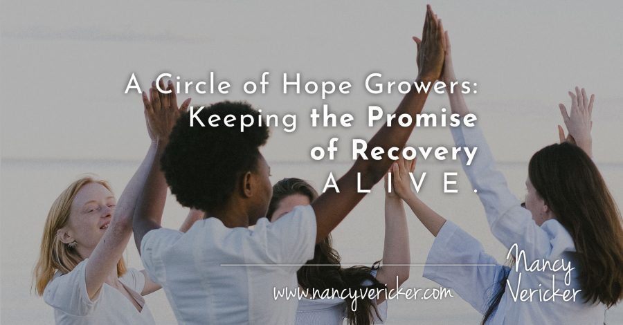 A Circle of Hope Growers: Keeping the Promise of Recovery Alive