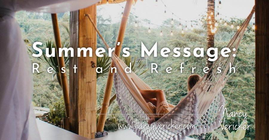Summer's Message: Rest and Refresh