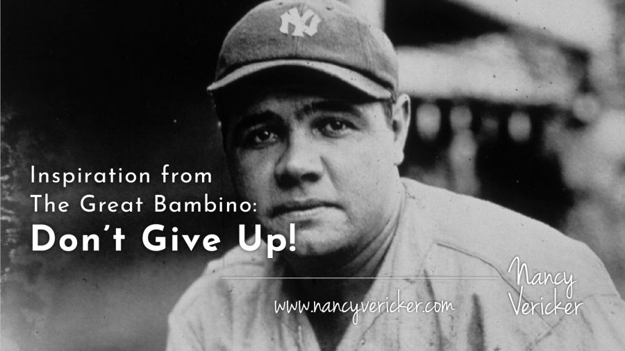 Inspiration from The Great Bambino: Don't Give Up!